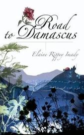 Road to Damascus by Elaine Rippey Imady