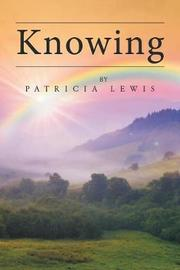 Knowing by Patricia Lewis
