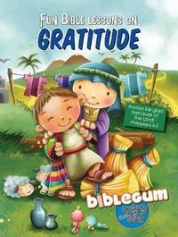 Fun Bible lessons on gratitude by Agnes De Bezenac