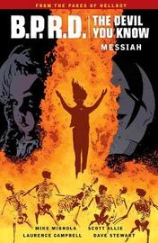 B.p.r.d.: The Devil You Know Volume 1 - Messiah by Mike Mignola