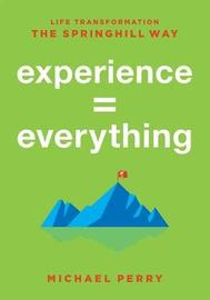 Experience = Everything by Michael Perry