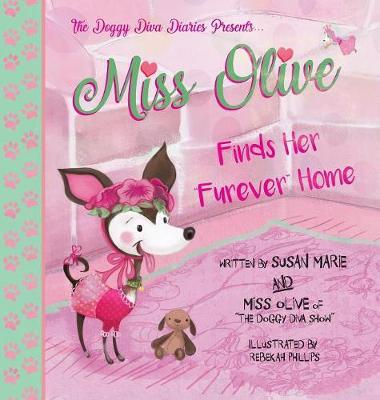 """Miss Olive Finds Her """"furever"""" Home by Susan Marie"""