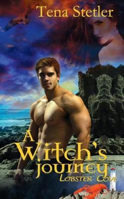 A Witch's Journey by Tena Stetler