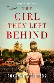 The Girl They Left Behind by Roxanne Veletzos image