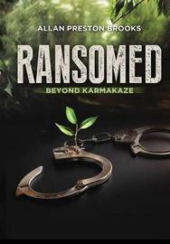 Ransomed Beyond Karmakaze by Allan Brooks