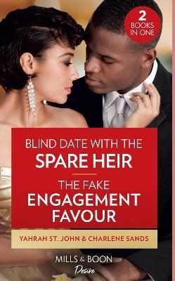 Blind Date With The Spare Heir / The Fake Engagement Favor by Yahrah St.John
