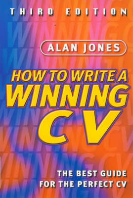 How to Write a Winning CV: A New Way to Succeed by Alan Jones