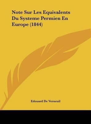 Note Sur Les Equivalents Du Systeme Permien En Europe (1844) by Edouard De Verneuil