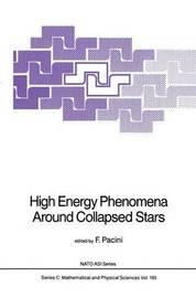 High Energy Phenomena Around Collapsed Stars