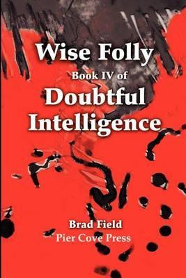 Wise Folly by Bradford S Field (Wayne State University) image