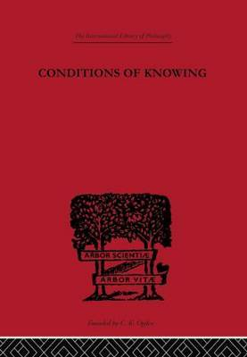 Conditions of Knowing by Angus Sinclair