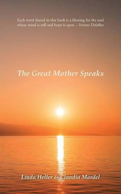 The Great Mother Speaks by Linda Heller image