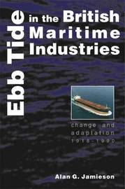 Ebb Tide in the British Maritime Industries by Alan G. Jamieson image
