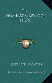 The Home at Greylock (1876) by Elizabeth Prentiss