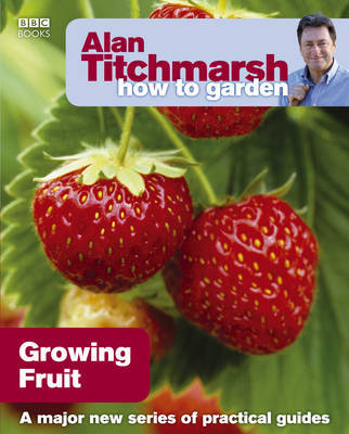 Alan Titchmarsh How to Garden: Growing Fruit by Alan Titchmarsh image