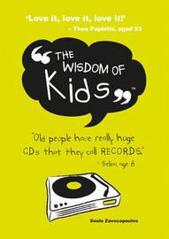 The Wisdom of Kids by Soula Zavacopoulos