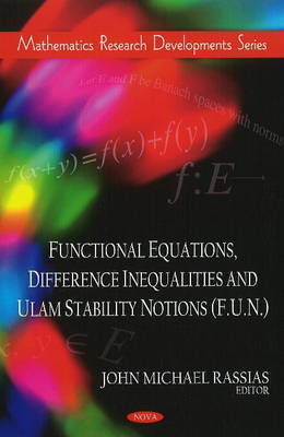 Functional Equations, Difference Inequalities & Ulam Stability Notions (F.U.N.)