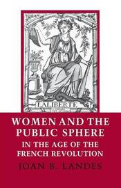 Women and the Public Sphere in the Age of the French Revolution by Joan B. Landes image