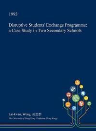 Disruptive Students' Exchange Programme by Lai-Kwan Wong image