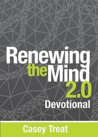 Renewing the Mind 2.0 Devotional by Casey Treat image