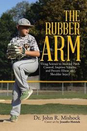The Rubber Arm by Dr John R Mishock image