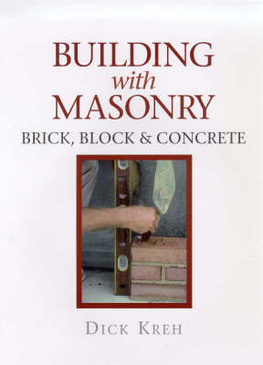 Building with Masonry by Dick Kreh