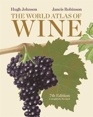 The World Atlas of Wine, 7th Edition by Hugh Johnson