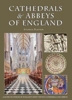 Cathedrals & Abbeys of England by Stephen Platten