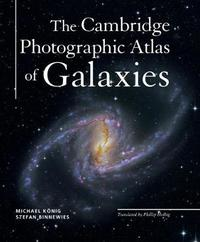 The Cambridge Photographic Atlas of Galaxies by Michael Konig