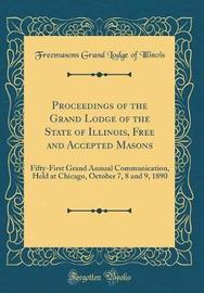 Proceedings of the Grand Lodge of the State of Illinois, Free and Accepted Masons by Freemasons Grand Lodge of Illinois image