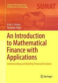 An Introduction to Mathematical Finance with Applications by Arlie O. Petters