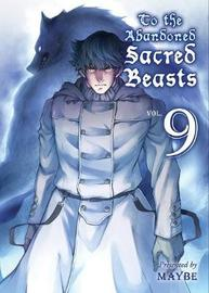 To The Abandoned Sacred Beasts 9 by Maybe