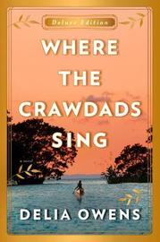Where the Crawdads Sing Deluxe Edition by Delia Owens image