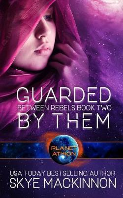 Guarded By Them by Skye Mackinnon