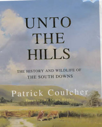 Unto the Hills: The History and Wildlife of the South Downs by Patrick Coulcher image