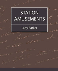 Station Amusements by Barker Lady Barker