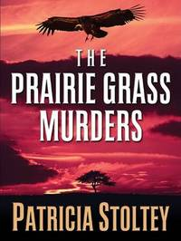 The Prairie Grass Murders by Patricia Stoltey image