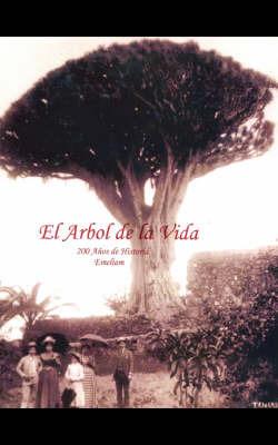 El Arbol De La Vida: 200 Anos De Historia by Emeliam