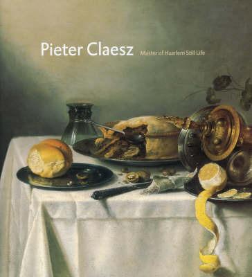 Pieter Claesz 1596/97-1660 by Pieter Biesboer