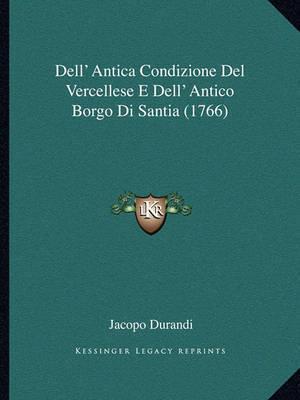 Dell' Antica Condizione del Vercellese E Dell' Antico Borgo Di Santia (1766) by Jacopo Durandi