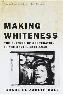 Making Whiteness by Grace Elizabeth Hale image