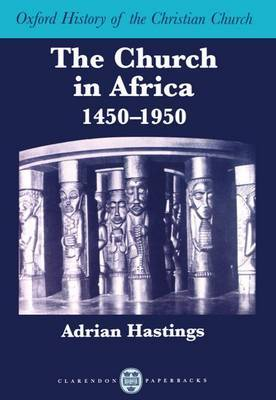 The Church in Africa, 1450-1950 by Adrian Hastings image