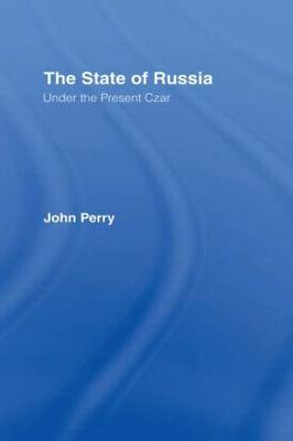 The State of Russia Under the Present Czar by John Perry image