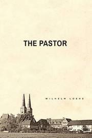The Pastor by Wilhelm Loehe