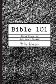 Bible 101 by Mike Johnson