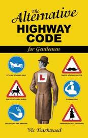 Alternative Highway Code by Vic Darkwood