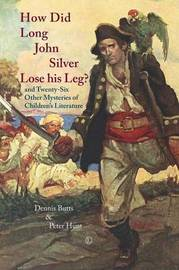 How Did Long John Silver Lose his Leg by Dennis Butts