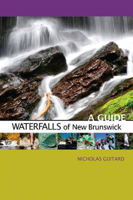 Waterfalls of New Brunswick by Nicholas Guitard