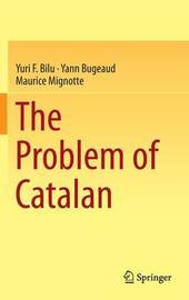 The Problem of Catalan by Yuri F. Bilu