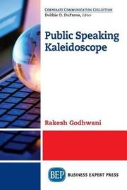 Public Speaking Kaleidoscope by Rakesh Godhwani